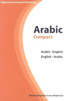 Arabic Compact Dictionary By Gaafar, Mahmoud/ Wightwick, Jane